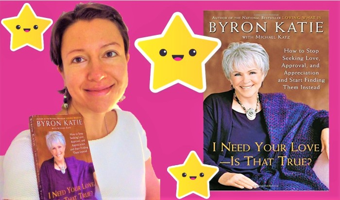 "Thank you Byron Katie #book review ""I need your love - is that true?"" - Claire Samuel"