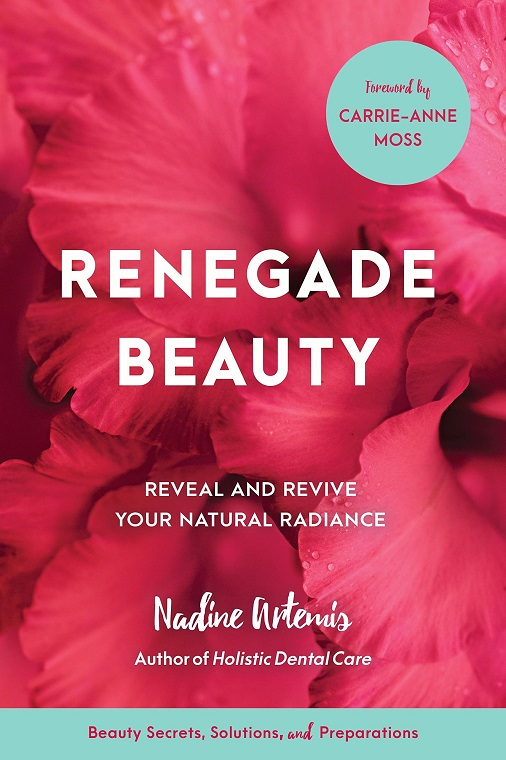 Renegade Beauty: Reveal and Revive Your Natural Radiance--Beauty Secrets, Solutions, and Preparations Claire Samuel