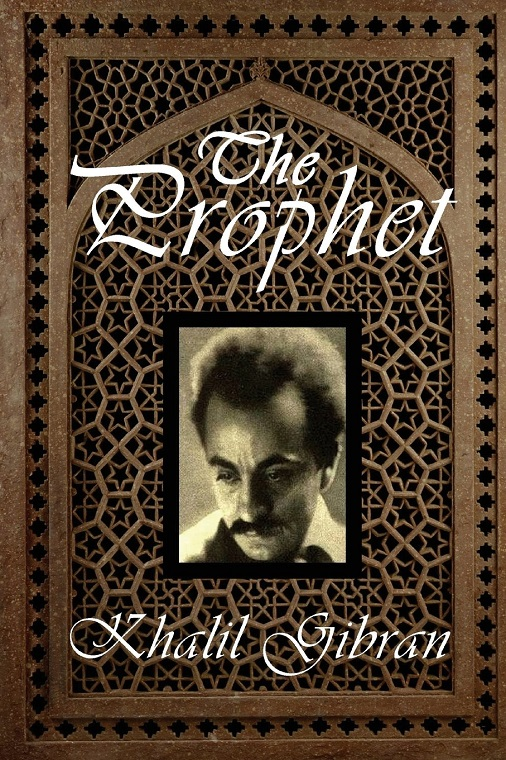 "Khalil Gibran has written the best known book, among others, called ""The Prophet"" Claire Samuel"