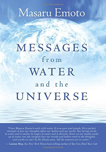 Messages from Water and the Universe Masaru Emoto