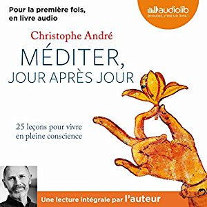 My favourite guided meditations are by Christophe André, available in French and Spanish mediter jour apres jour christophe andre audio