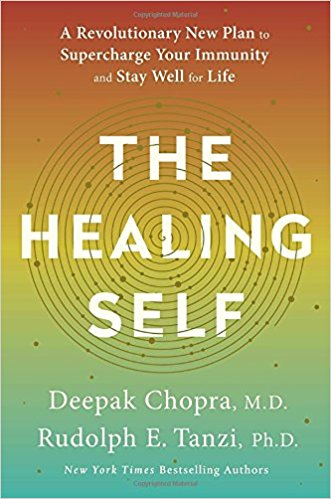 The Healing Self A Revolutionary New Plan to Supercharge Your Immunity and Stay Well for Life Deepak Chopra